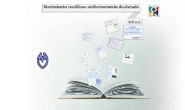 Copy of Movimiento Rectilíneo Uniforme Acelerado
