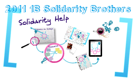 Copy of 2011 1B Solidarity Brothers Proyecto Solidarity Help