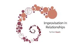 Improvisation in Relationships