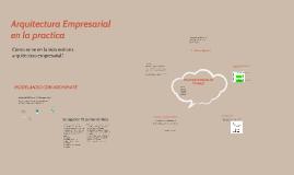 Copy of Arquitectura Empresarial en la practica