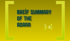 Brief Summary of the ADAAA