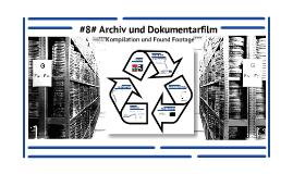 TdP#8 - Archiv und Dokumentarfilm: Kompilation und Found Footage
