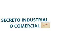 Copy of Copy of Secreto industrial o comercial