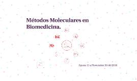 Métodos Moleculares en Biomedicina.
