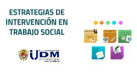 ESTRATEGIAS DE INTERVENCIÓN EN TRABAJO SOCIAL