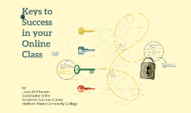 Keys to Success in your Online Class