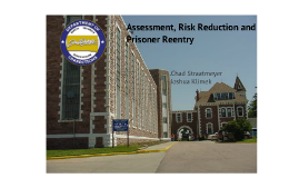 Copy of Assessment, Risk Reduction and Reentry