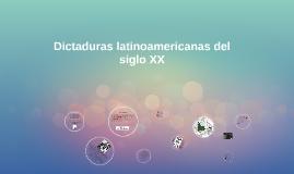 Copy of Dictaduras latinoamericanas del siglo XX