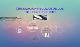 CIRCULACION REGULAR DE LOS TITULOS DE CREDITO