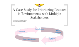 A Case Study for Prioritizing Features in Enviroments With Multiple Stakeholders