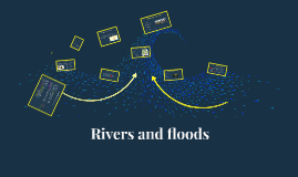 Rivers and floods