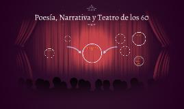 Poesía, Narrativa, Teatro de los 60