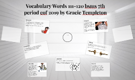 Vocabulary Words 111-120 bsms 7th period cof 2019 by Gracie