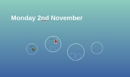 Monday 2nd November