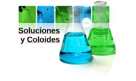 Química básica: Soluciones y Coloides