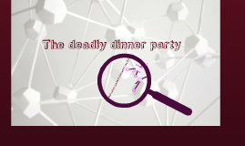 Copy of Copy of The deadly dinner party & other medical detective stories