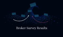 Broker Survey Results