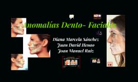 ANOMALIAS DENTO- FACIALES