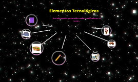 Copy of Elementos tecnológicos