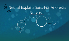 Copy of Neural Explanations For Anorexia Nervosa