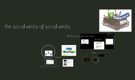 Copy of The Social Media on Social Media
