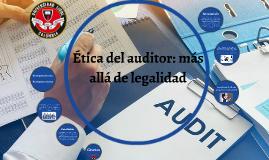 Ética del auditor: más allá de legalidad