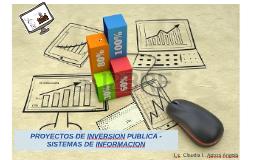 PROYECTOS DE INVERSION PUBLICA - SISTEMAS DE INFORMACION