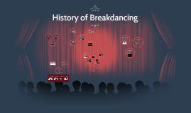 History of Breakdancing