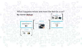 What happens when you turn the key in a car?