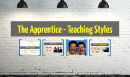 The Apprentice - Teaching Styles