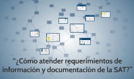 ¿Cómo atender requerimientos de información y documentación de la SAT?