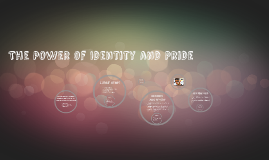The Power of Identity and Pride