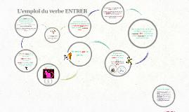 L'emploi du verbe ENTRER