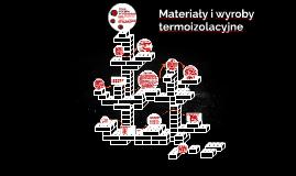 Materiały i wyroby termoizolacyjne