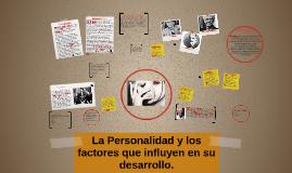 Copy of La Personalidad y los factores que influyen en su desarrollo