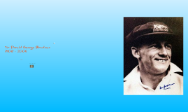 Sir Donald George Bradman