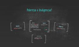 Pobreza o Indigencia?