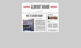 ALBRIGHT MANOR