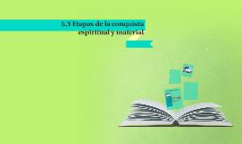 5.3 Etapas de la conquista espiritual y material