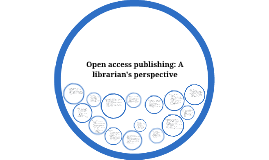 Copy of Open access publishing: A librarian's perspective