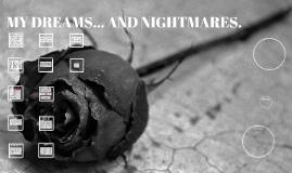 Dreams and Nightmares