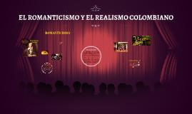 El romanticismo y realismo colombiano