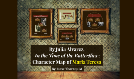In the Time of the Butterflies : Character Map of Maria Tere