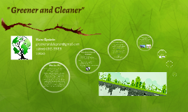 """"""" Greener and Cleaner"""""""