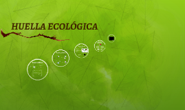 Copy of HUELLA ECOLÓGICA