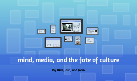 mind, media, and the fate of culture