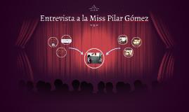 Copy of Entrevista a la Miss Pilar Gómez