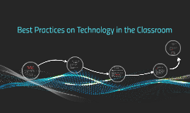 Best Practices on Technology in the Classroom