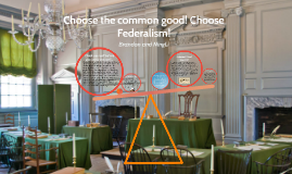 Choose the Common Good! Choose Federalism!