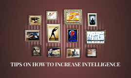 TIPS ON HOW TO INCREASE INTELLIGENCE